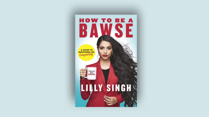 Book Cover of How to be a Bawse by Lilly Singh
