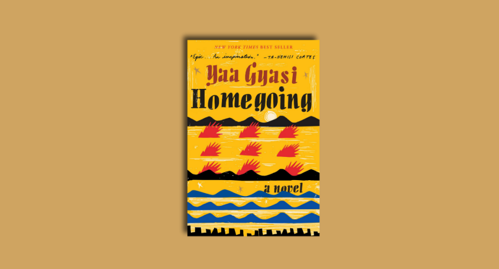 Book Cover of Homegoing by Yaa Gyasi.