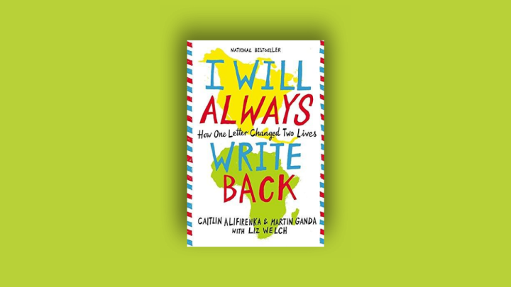 Review | I Will Always Write Back by Catlin Alifirenka and Martin Ganda, with Liz Welch