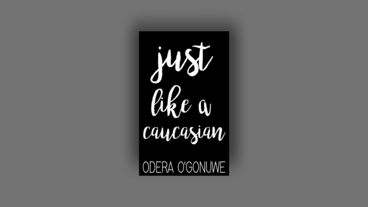Review | Just Like A Caucasian by Odera O'Gonuwe
