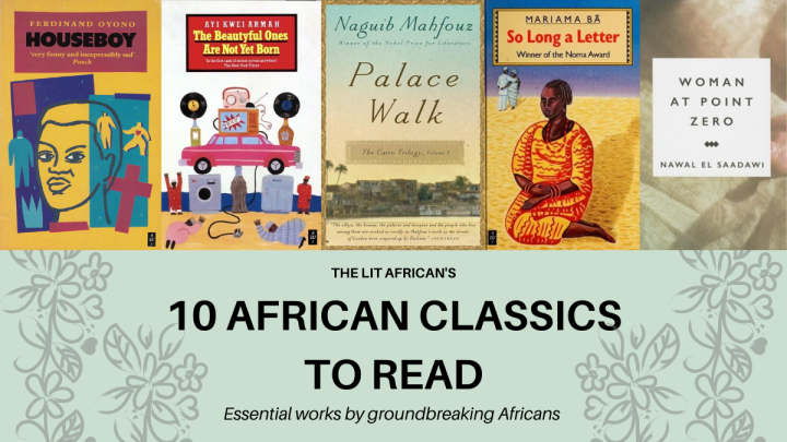 5 book covers side-by-side, with the following text beneath them. The Lit African's 10 African Classics to read // Essential works by groundbreaking Africans.