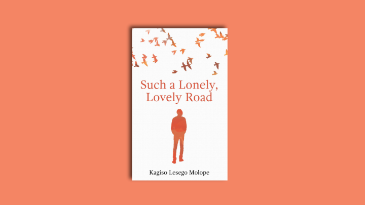 Review | Such a Lonely, Lovely Road by Kagiso Lesego Molope