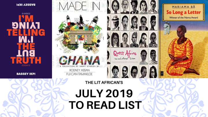 "4 book covers placed side-by-side, with ""The Lit African's July 2019 to read list"" written beneath them."