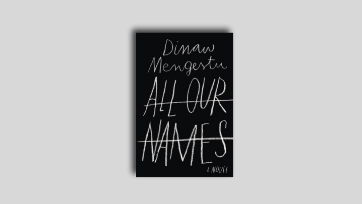 All Our Names by Dinaw Mengestu book cover
